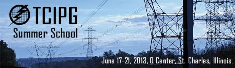 TCIPG Summer School, June 17-21, 2013, Q Center, St. Charles, Illinois